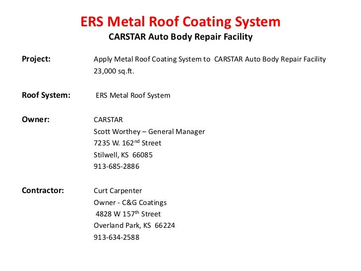 ERS Metal Roof Coating System                    CARSTAR Auto Body Repair FacilityProject:        Apply Metal Roof Coating...