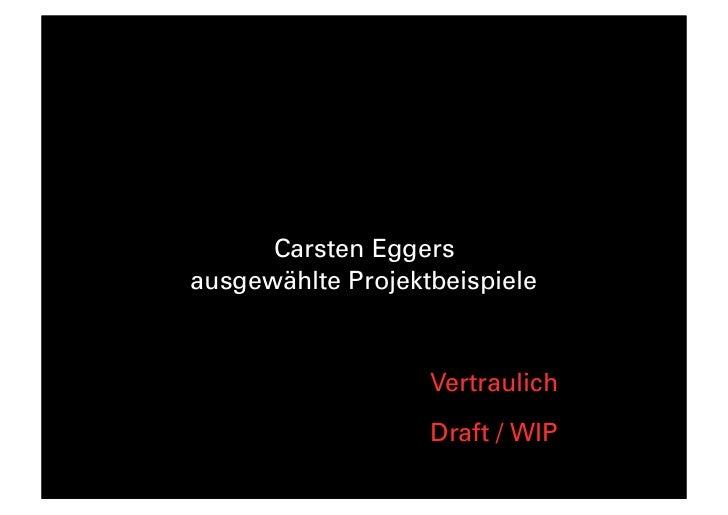 Carsten Eggersausgewählte Projektbeispiele                   Vertraulich                   Draft / WIP