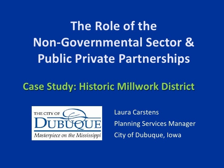 The Role of the Non-Governmental Sector & Public Private Partnerships<br />Case Study: Historic Millwork District<br />Lau...