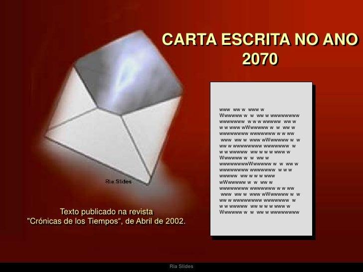 Ria Slides<br />CARTA ESCRITA NO ANO 2070<br />www  ww w  www w<br />Wwwwww w  w  ww w wwwwwwww wwwwwww  w w w wwwww  ww w...