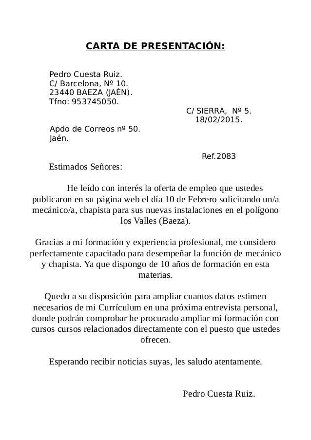 CARTA DE PRESENTACIÓN: Pedro Cuesta Ruiz. C/ Barcelona, Nº 10. 23440 BAEZA (JAÉN). Tfno: 953745050. C/ SIERRA, Nº 5. 18/02...