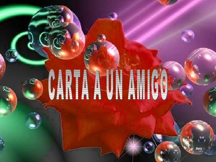 CARTA A UN AMIGO Bety