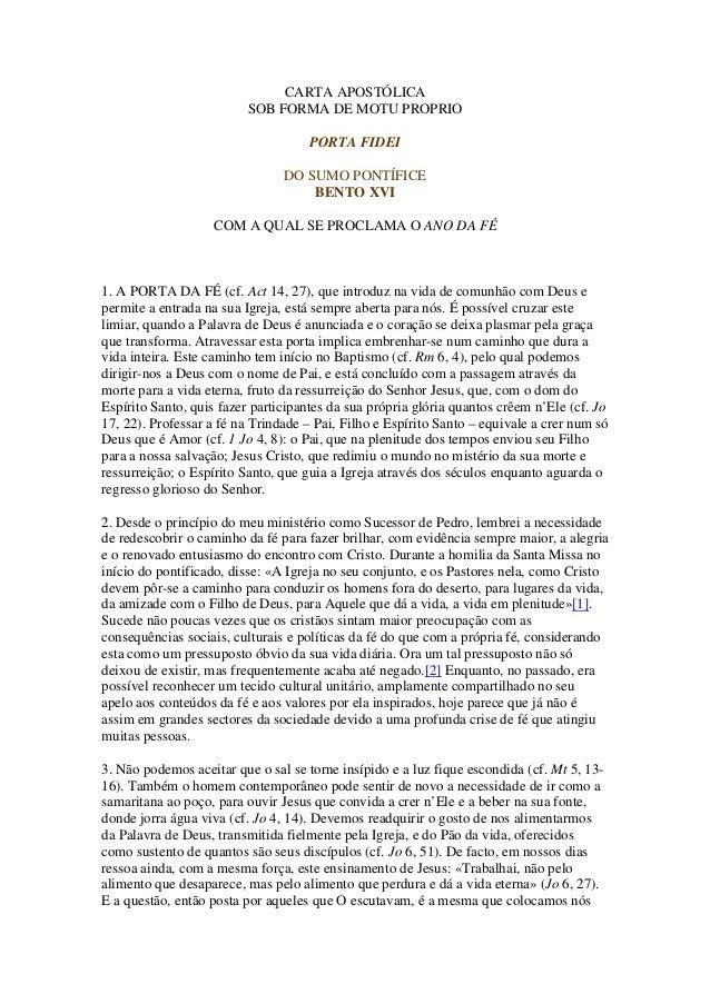 CARTA APOSTÓLICA                         SOB FORMA DE MOTU PROPRIO                                    PORTA FIDEI         ...