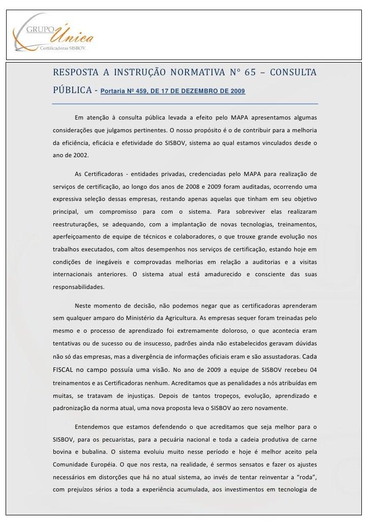 RESPOSTA A INSTRUÇÃO NORMATIVA N° 65 – CONSULTA PÚBLICA - Portaria Nº 459, DE 17 DE DEZEMBRO DE 2009         Em atenção à ...