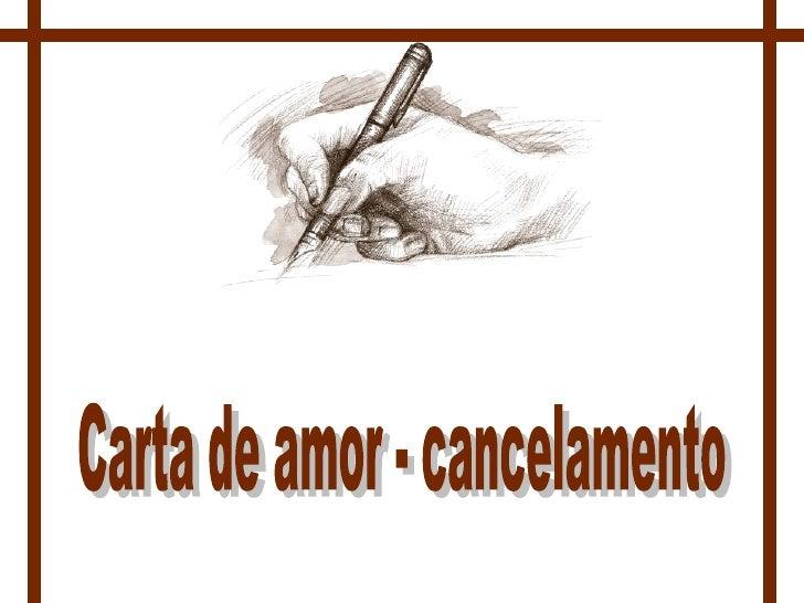 Carta de amor - cancelamento