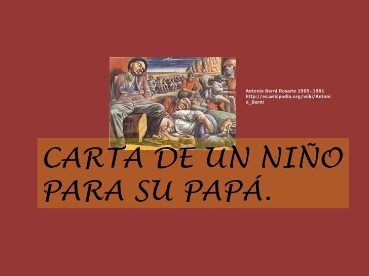 CARTA DE UN NIÑO PARA SU PAPÁ.  Antonio Berni Rosario 1905. - 1981  http://es.wikipedia.org/wiki/Antonio_Berni