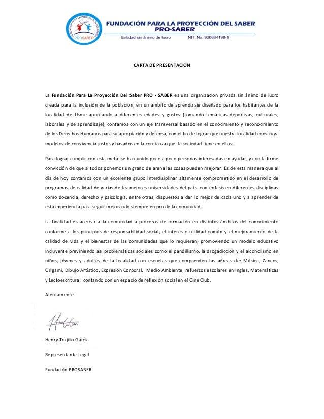 CARTA DE PRESENTACIÓN La Fundación Para La Proyección Del Saber PRO - SABER es una organización privada sin ánimo de lucro...