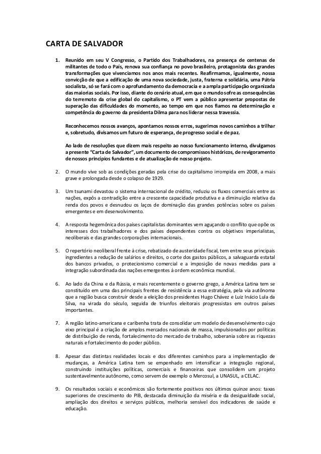 CARTA DE SALVADOR 1. Reunido em seu V Congresso, o Partido dos Trabalhadores, na presença de centenas de militantes de tod...