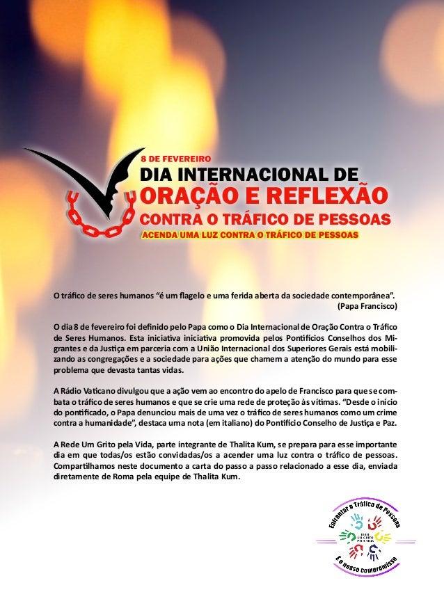 """O tráfico de seres humanos """"é um flagelo e uma ferida aberta da sociedade contemporânea"""". (Papa Francisco) O dia 8 de feve..."""