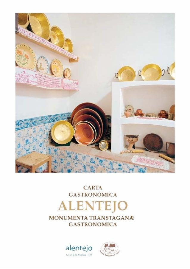 Ficha Técnica Título Carta Gastronómica do Alentejo Monumenta Transtaganae Gastronomica Projecto Confraria Gastronómica do...