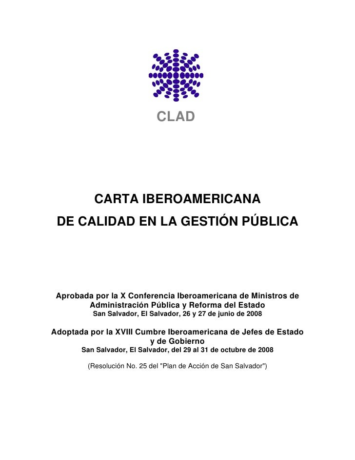 CLAD          CARTA IBEROAMERICANA DE CALIDAD EN LA GESTIÓN PÚBLICA Aprobada por la X Conferencia Iberoamericana de Minist...