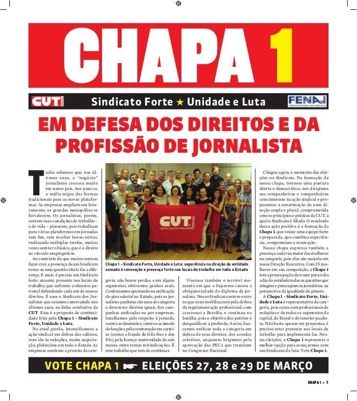 CHAPA 1          Sindicato Forte » Unidade e Luta     Em defesa dos direitos e da      profissão de jornalistaT          o...