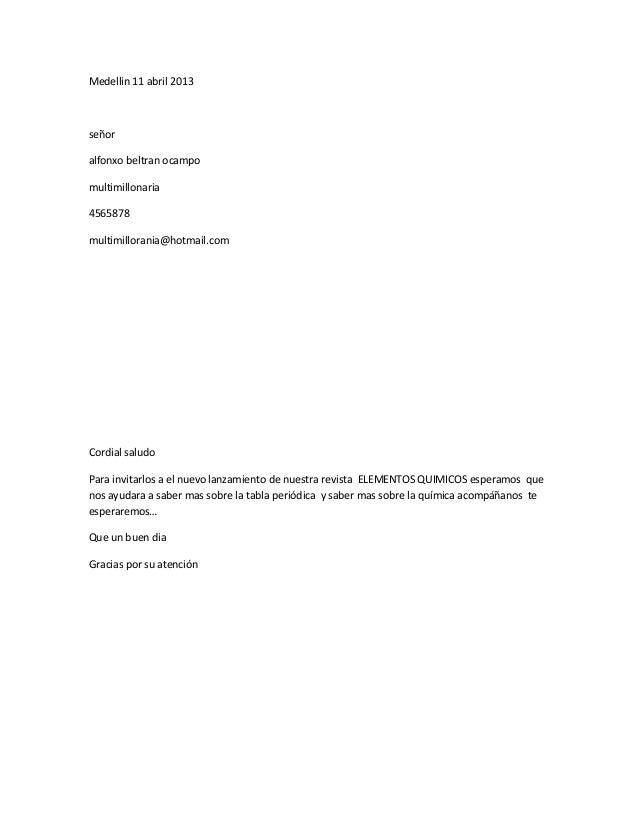Medellin 11 abril 2013señoralfonxo beltran ocampomultimillonaria4565878multimillorania@hotmail.comCordial saludoPara invit...