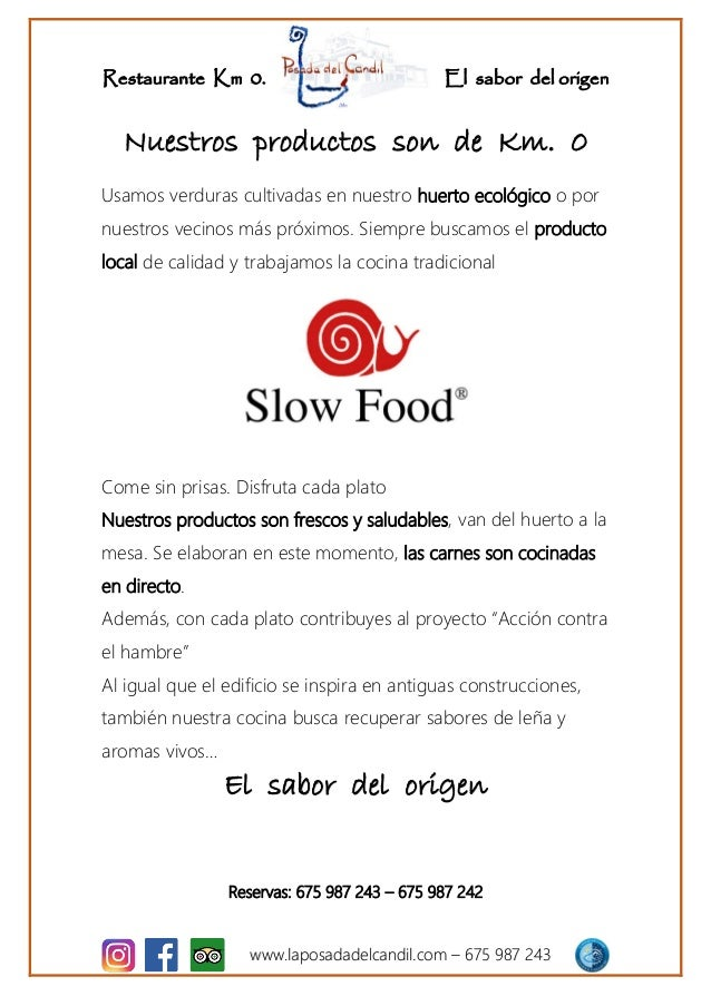 Restaurante Km 0. El sabor del origen www.laposadadelcandil.com – 675 987 243 Nuestros productos son de Km. 0 Usamos verdu...