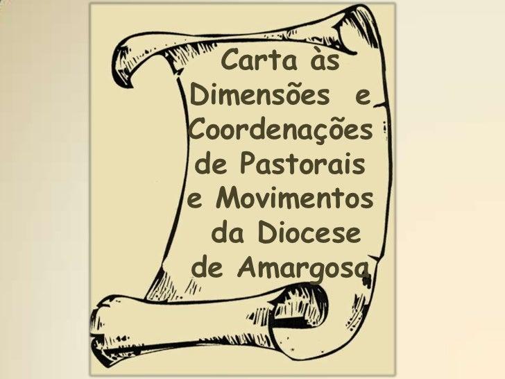 Carta àsDimensões eCoordenaçõesde Pastoraise Movimentos  da Diocesede Amargosa