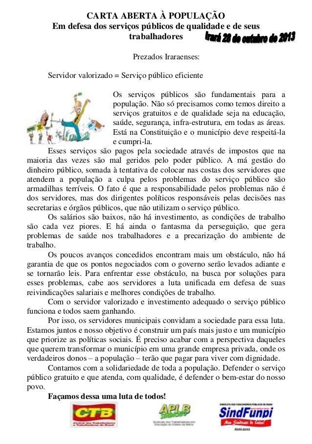 CARTA ABERTA À POPULAÇÃO Em defesa dos serviços públicos de qualidade e de seus trabalhadores Prezados Iraraenses: Servido...