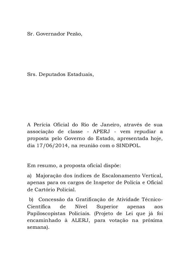 Sr. Governador Pezão, Srs. Deputados Estaduais, A Perícia Oficial do Rio de Janeiro, através de sua associação de classe -...