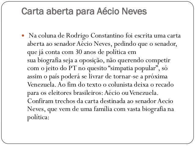 Carta aberta para Aécio Neves  Na coluna de Rodrigo Constantino foi escrita uma carta aberta ao senador Aécio Neves, pedi...