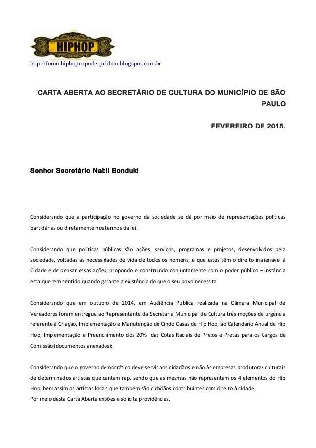 http://forumhiphopeopoderpublico.blogspot.com.br CARTA ABERTA AO SECRETÁRIO DE CULTURA DO MUNICÍPIO DE SÃO PAULO FEVEREIRO...