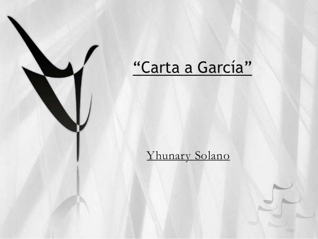 """Carta a García"" Yhunary Solano"
