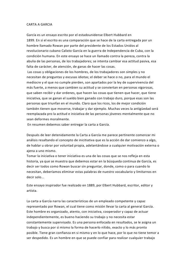 CARTA A GARCIAGarcía es un ensayo escrito por el estadounidense Elbert Hubbard en1899. En sí el escrito es una comparación...