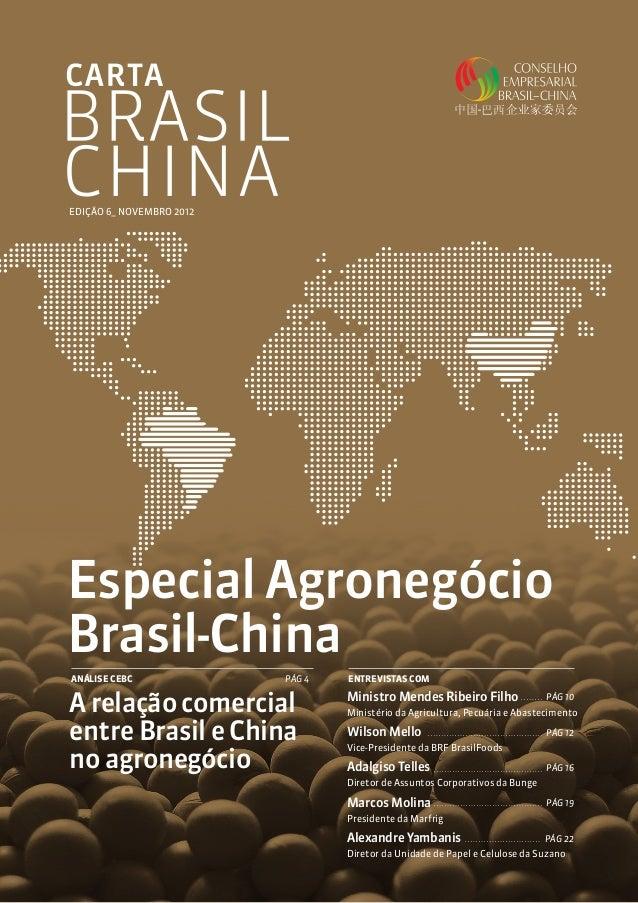 EDIÇÃO 6_ NOVEMBRO 2012Especial AgronegócioBrasil-ChinaANÁLISE CEBC              PÁG 4   ENTREVISTAS COMA relação comercia...