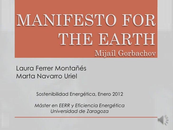 MANIFESTO FOR   THE EARTH                              Mijaíl GorbachovLaura Ferrer MontañésMarta Navarro Uriel      Soste...