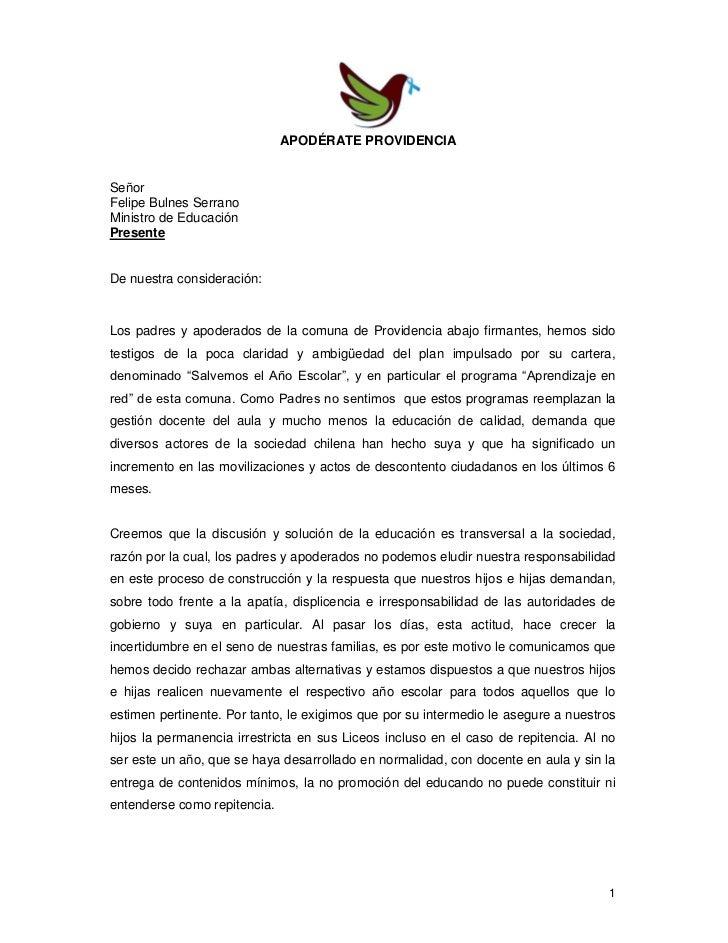 APODÉRATE PROVIDENCIASeñorFelipe Bulnes SerranoMinistro de EducaciónPresenteDe nuestra consideración:Los padres y apoderad...