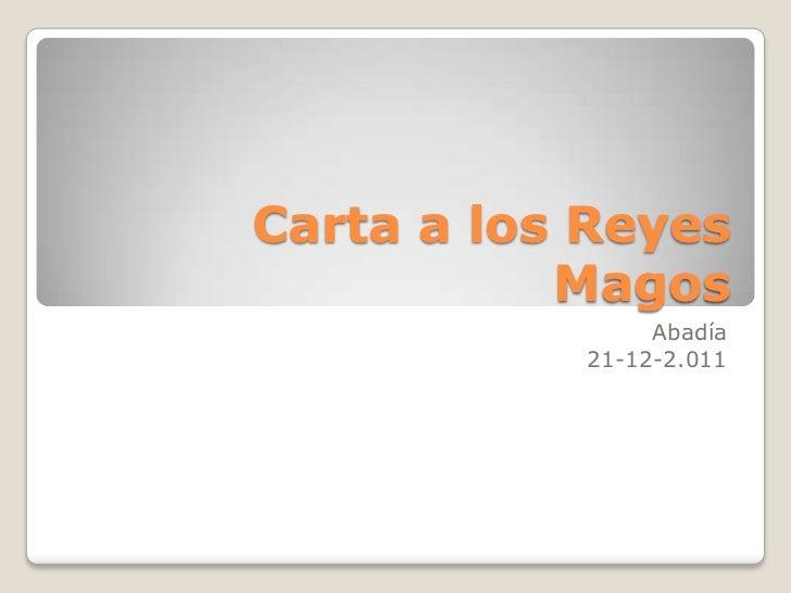 Carta a los Reyes           Magos                Abadía           21-12-2.011