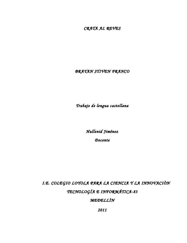 CRATA AL REVES             BRAYAN STIVEN FRANCO             Trabajo de lengua castellana                  Hullenid Jiménez...