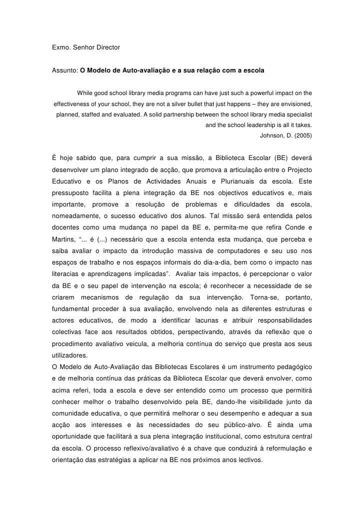 Exmo. Senhor Director   Assunto: O Modelo de Auto-avaliação e a sua relação com a escola            While good school libr...