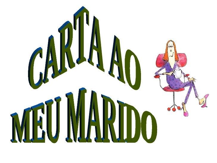 CARTA AO MEU MARIDO