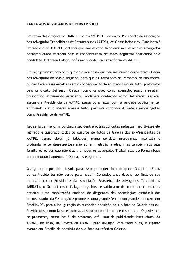 CARTA AOS ADVOGADOS DE PERNAMBUCO Em razão das eleições na OAB/PE, no dia 19.11.15, como ex-Presidente da Associação dos A...