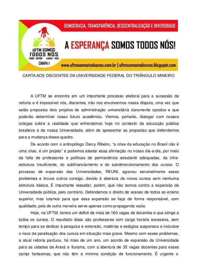 CARTA AOS DISCENTES DA UNIVERSIDADE FEDERAL DO TRIÂNGULO MINEIRO A UFTM se encontra em um importante processo eleitoral pa...
