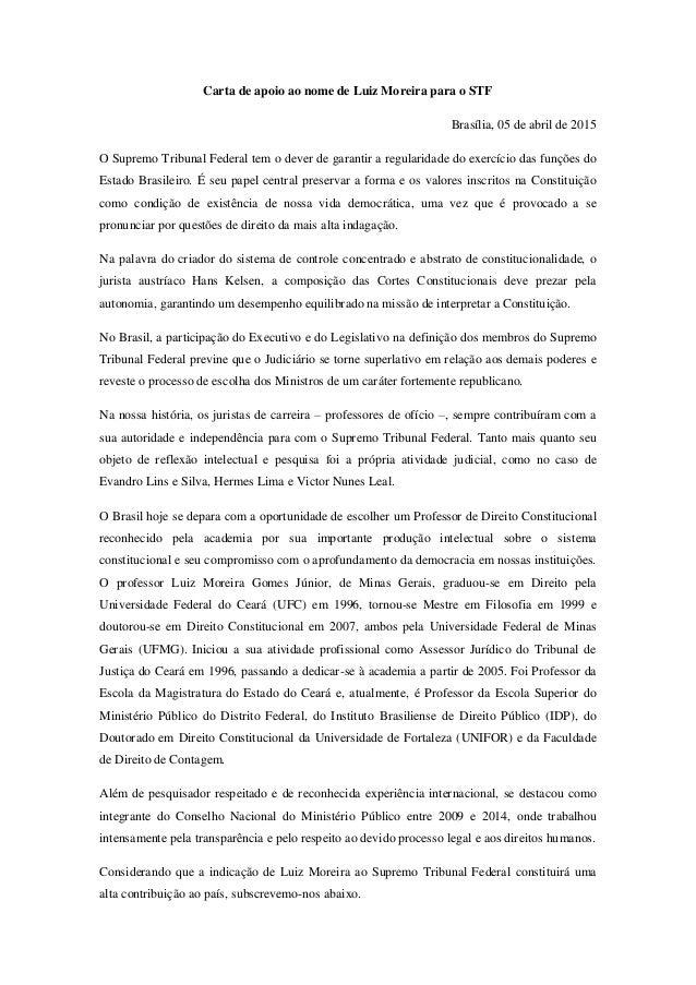 Carta de apoio ao nome de Luiz Moreira para o STF Brasília, 05 de abril de 2015 O Supremo Tribunal Federal tem o dever de ...