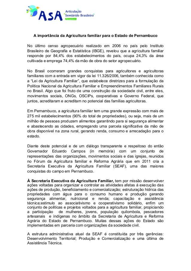 A importância da Agricultura familiar para o Estado de Pernambuco No último censo agropecuário realizado em 2006 no país p...