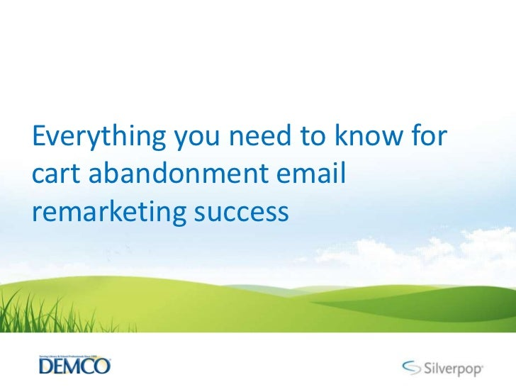 Everything you need to know forcart abandonment emailremarketing success