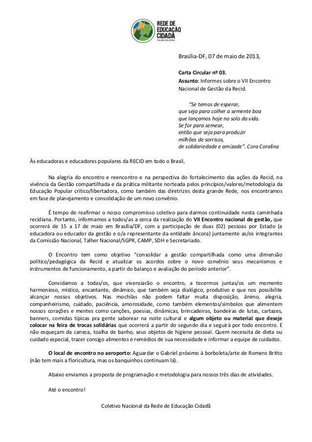 Brasília-DF, 07 de maio de 2013, Carta Circular nº 03. Assunto: Informes sobre o VII Encontro Nacional de Gestão da Recid....