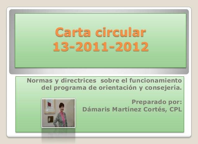Carta circular       13-2011-2012Normas y directrices sobre el funcionamiento   del programa de orientación y consejería. ...