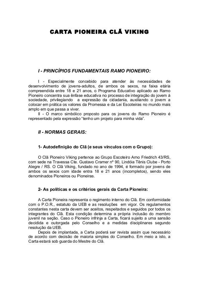 CARTA PIONEIRA CLÃ VIKING  I - PRINCÍPIOS FUNDAMENTAIS RAMO PIONEIRO: I - Especialmente concebido para atender às necessid...