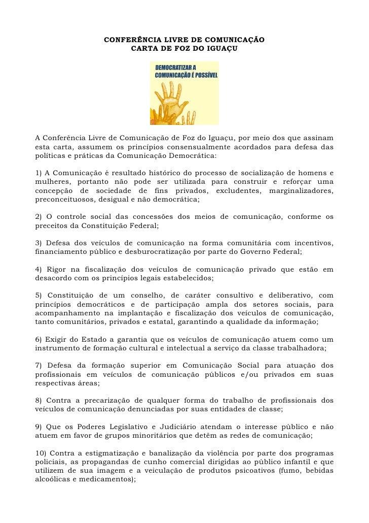 CONFERÊNCIA LIVRE DE COMUNICAÇÃO                        CARTA DE FOZ DO IGUAÇU     A Conferência Livre de Comunicação de F...