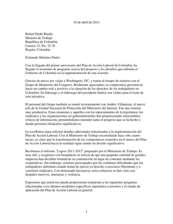 10 de abril de 2012Rafael Pardo RuedaMinistro de TrabajoRepublica de ColombiaCarrera 13, No. 32-76Bogota, ColombiaEstimado...
