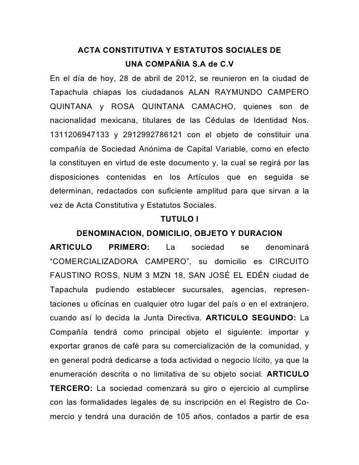ACTA CONSTITUTIVA Y ESTATUTOS SOCIALES DE                    UNA COMPAÑIA S.A de C.VEn el día de hoy, 28 de abril de 2012,...
