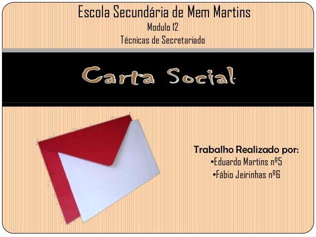 Escola Secundária de Mem Martins Modulo 12 Técnicas de Secretariado  Trabalho Realizado por: •Eduardo Martins nº5 •Fábio J...