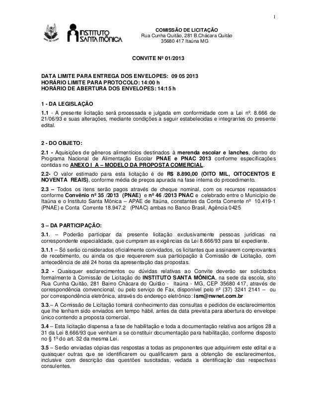 1  Av  COMISSÃO DE LICITAÇÃO Rua Cunha Quitão, 281 B.Chácara Quitão 35680 417 Itaúna MG  CONVITE Nº 01/2013 DATA LIMITE PA...