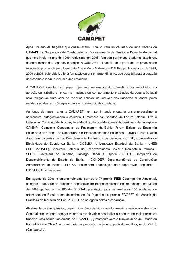 Após um ano da tragédia que quase acabou com o trabalho de mais de uma década da CAMAPET a Cooperativa de Coleta Seletiva ...