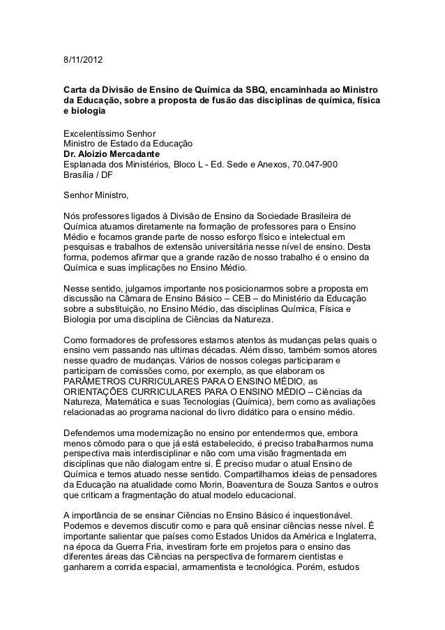 8/11/2012Carta da Divisão de Ensino de Química da SBQ, encaminhada ao Ministroda Educação, sobre a proposta de fusão das d...