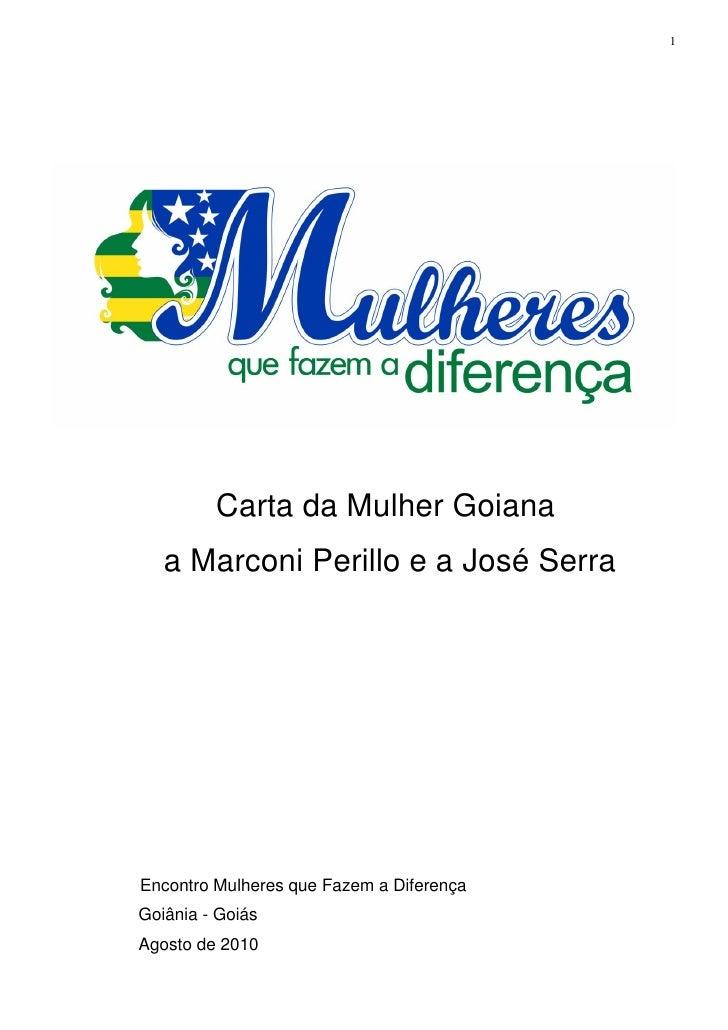 1              Carta da Mulher Goiana    a Marconi Perillo e a José Serra     Encontro Mulheres que Fazem a Diferença Goiâ...