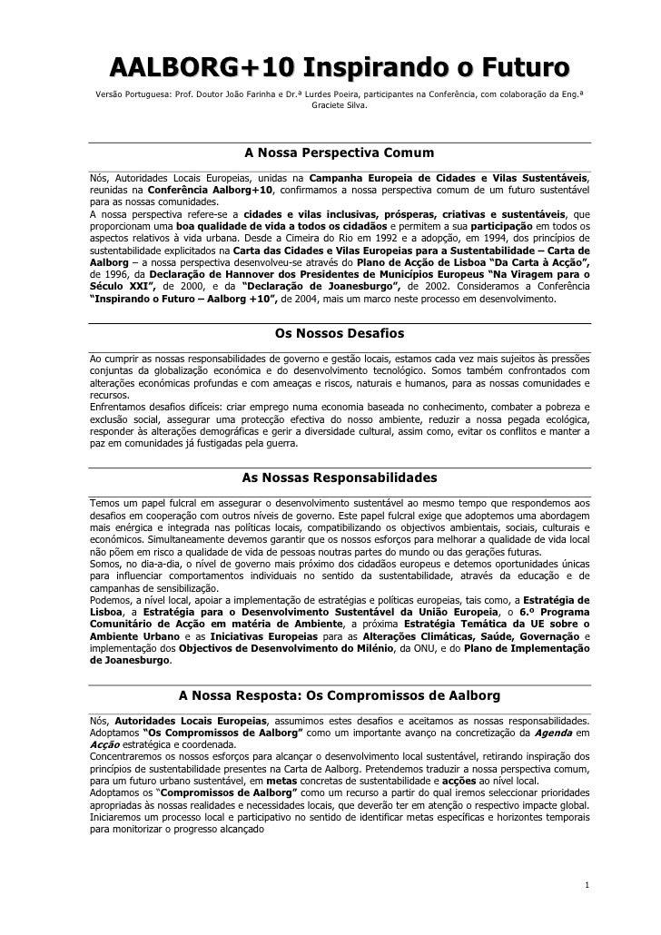 AALBORG+10 Inspirando o Futuro  Versão Portuguesa: Prof. Doutor João Farinha e Dr.ª Lurdes Poeira, participantes na Confer...