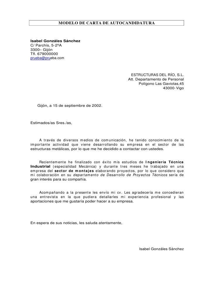 MODELO DE CARTA DE AUTOCANDIDATURA    Isabel Gonzáles Sánchez C/ Parchís, 5- 2ºA 3300– Gijón Tfl. 679000000 prueba@prueba....